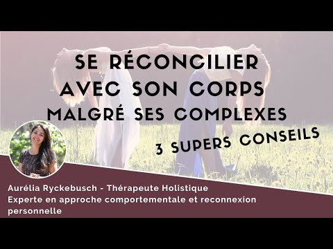 3 Supers Conseils pour se réconcilier avec son corps (malgré ses complexes)